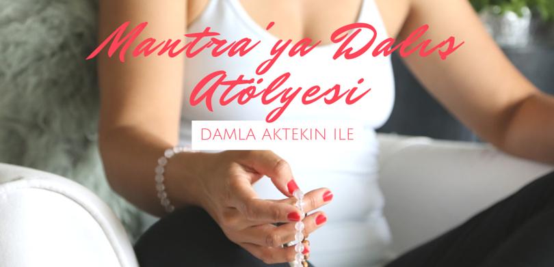 Mantra'ya Dalis Atolyesi 022016
